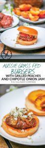 These Aussie Grass Fed Beef Burgers with Grilled Peaches and Chipotle Onion Jam will bring your next cookout to the next level with all of the layers of flavor!